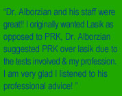 Dr. Alborzian and his staff were great!!