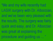 Dr. Alborzian was great at explaining the procedure!